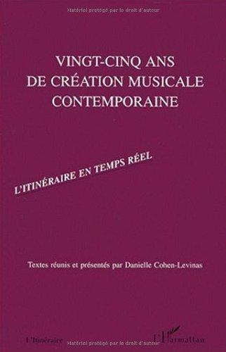 Vingt-cinq ans de creation musicale contemporaine