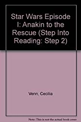 Anakin to the Rescue (Step Into Reading: Step 2) by Sheila Keena (1999-05-11)