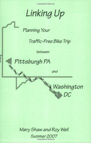 Linking Up: Planning Your Traffic-Free Bike Trip between Pittsburgh, Pa and Washington, DC via the Great Allegheny Passage and the C & O Canal Towpath