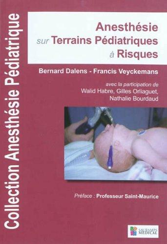 Anesthésie sur terrains pédiatriques à risques : Tome 3