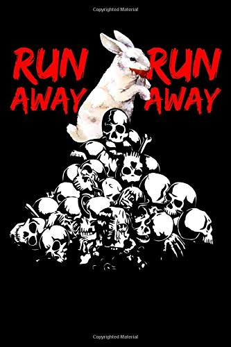 Run Away Run Away: Holy Killer Bunny Wide Ruled Journal - 6x9 - 120 Pages - LINED JOURNAL - Blank lined pages journal to jot down your thoughts - Writing journal
