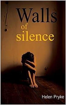Walls of silence by [Pryke, Helen]