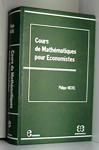 Cours de mathematiques pour economistes (Collection Economie) (French Edition)