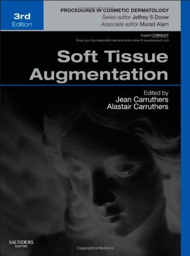 Soft Tissue Augmentation: Procedures in Cosmetic Dermatology Series (Expert Consult - Online and Print), 3e (2012-10-22)