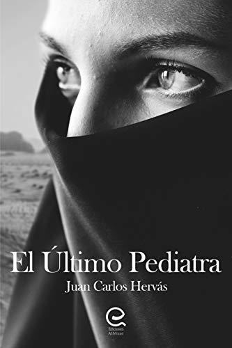 El Último Pediatra eBook: Juan Carlos Hervás: Amazon.es: Tienda Kindle
