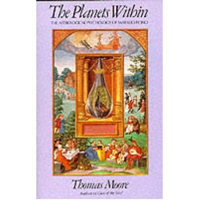 (The Planets within: The Astrological Psychology of Marsilio Ficino) By Thomas Moore (Author) Paperback on (Feb , 2000)