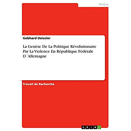 La Genèse De La Politique Révolutionaire Par La Violence En République Fédérale D´Allemagne