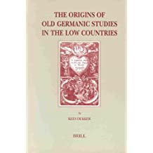 The Origins of Old Germanic Studies in the Low Countries: Motivation and Methods of Jan Van Vliet (1622-1666) (Brill's Studies in Intellectual History)