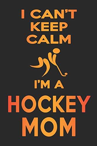 I Can't Keep Calm I'm A Hockey Mom -