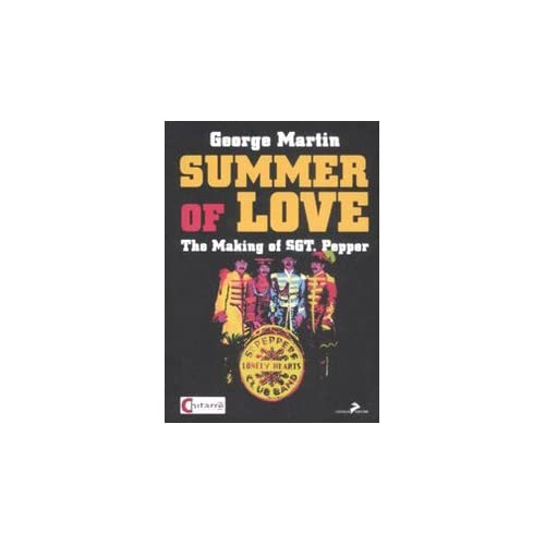 Summer Of Love. The Making Of «Sgt. Pepper». Ediz. Italiana