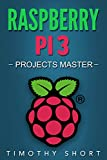 Raspberry Pi 3: Projects Master