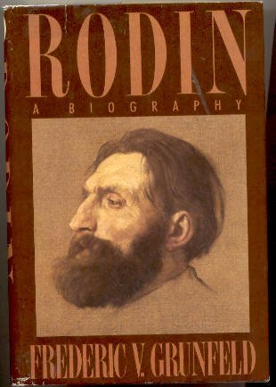 Rodin: A Biography by Frederic V. Grunfeld (1987-10-23)