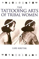 The Tattooing Arts of Tribal Women