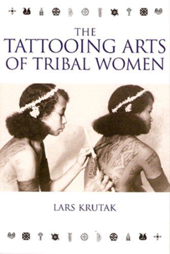 The Tattooing Arts of Tribal Women por Lars Krutak