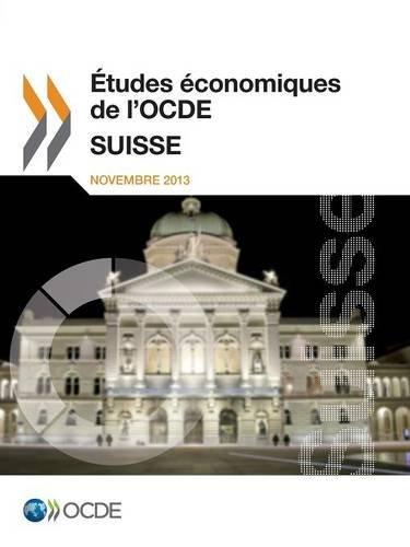 Etudes économiques de l'OCDE : Suisse 2013 par Oecd