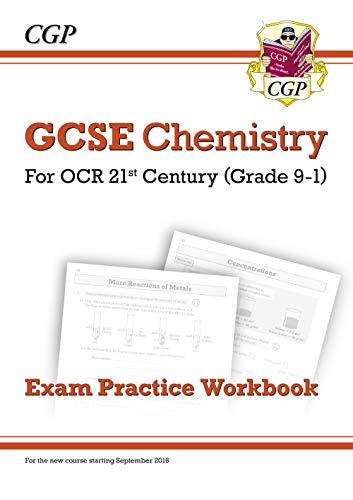 Grade 9-1 GCSE Chemistry: OCR 21st Century Exam Practice Workbook