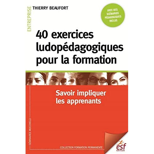 40 exercices ludopédagogiques pour la formation : Savoir impliquer les apprenants