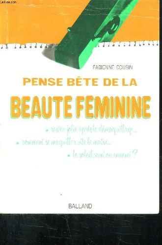 PENSE BETE DE LA BEAUTE FEMININE. RESTER JOLIE APRES LE DEMAQUILLAGE... COMMENT SE MAQUILLER VITE LE MATIN.... LE SOLEIL AMI OU ENNEMI ?