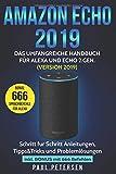 Produkt-Bild: Amazon Echo 2019: Das umfangreiche Handbuch für Alexa und Echo 2.Gen. (Version 2019) - Schritt für Schritt Anleitungen, Tipps&Tricks und Problemlösungen inkl. Bonus mit 666 Befehlen