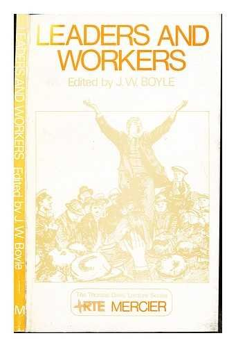 Leaders and workers / edited by J. W. Boyle
