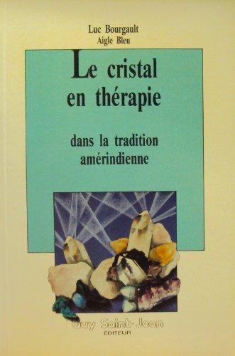 Le cristal en thérapie par l. Bourgault