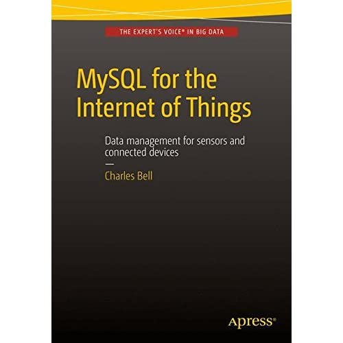 MySQL for the Internet of Things by Charles Bell(2016-02-11)
