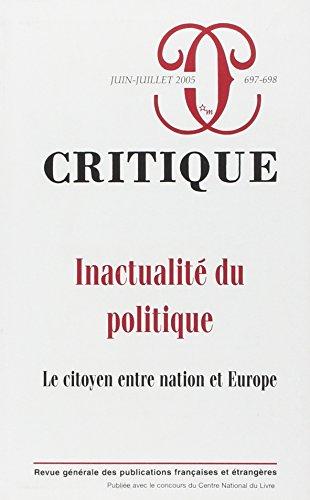 Critique, N° 697-698, Juin-Jui : Inactualité du politique