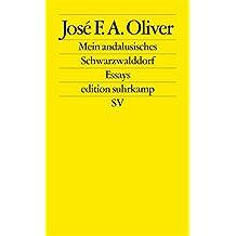 Mein andalusisches Schwarzwalddorf: Essays (edition suhrkamp)