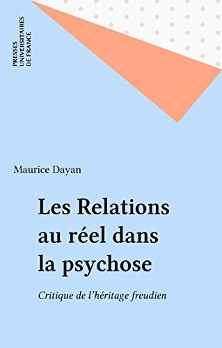 Les Relations au réel dans la psychose: Critique de l'héritage freudien