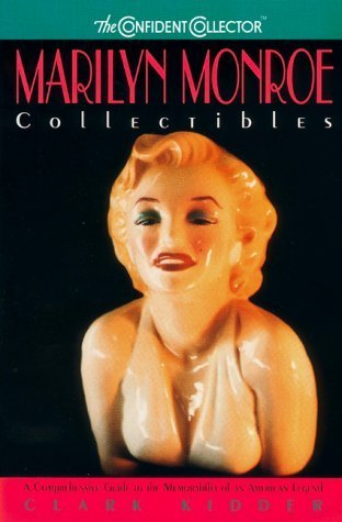 Marilyn Monroe Collectibles: A Comprehensive Guide To The Memorabilia Of An American Legend by Clark Kidder (1999-11-03)