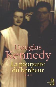 La Poursuite du bonheur de [KENNEDY, Douglas]