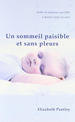 Télécharger Un sommeil paisible et sans pleurs PDF Livre En Ligne