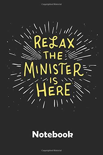 Relax the Minister is here Notebook: Ein Notizbuch für alle Gelegenheiten. Besonders geeignet als Geschenk für - Kostüme Religionen