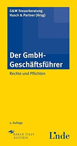 Der GmbH-Geschäftsführer: Rechte und Pflichten