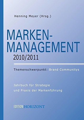 Marken-Management 2010/2011:  Themenschwerpunkt: Brand Communitys