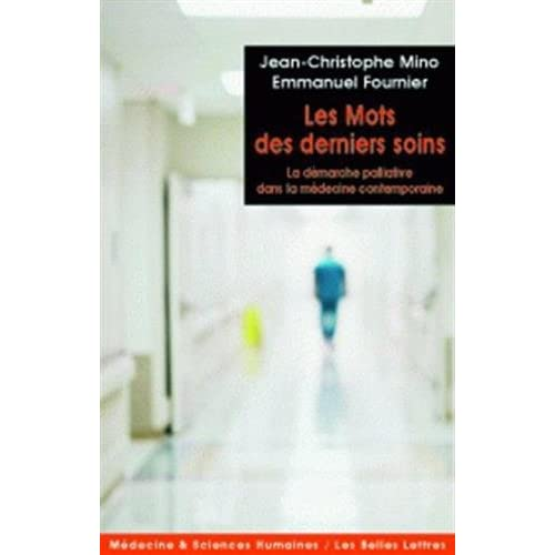 Les Mots des derniers soins: La démarche palliative dans la médecine contemporaine
