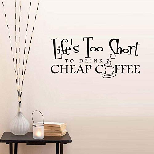 La vida es demasiado corta como para beber una taza de café caliente, calcomanías de la cafetería, cotizaciones de papel tapiz, calcomanía, sala de estar, decoración del hogar, 94X43 CM