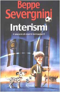 Interismi. Il piacere di essere neroazzurri por Beppe Severgnini