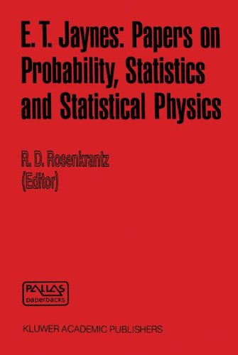 E. T. Jaynes: Papers On Probability, Statistics And Statistical Physics (Synthese Library)