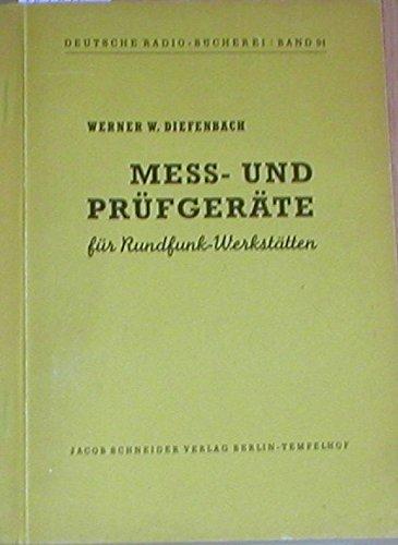 Mess- und Prüfgeräte für Rundfunkwerkstätten,Deutsche Radio-Bücherei Band 91