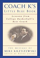 Coach K's Little Blue Book: Fire, Fact, and Insight from College Basketball's Best Coach by Mike Krzyzewski (2000-11-15)