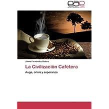 La Civilizacion Cafetera