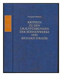 Kritiken zu den Uraufführungen der Bühnenwerke von Richard Strauss