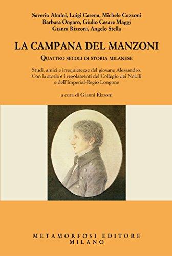 La campana del Manzoni: Quattro secoli di storia milanese (Italian ...