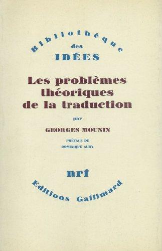 Georges Mounin. Les Problmes thoriques de la traduction : . Prface de Dominique Aury