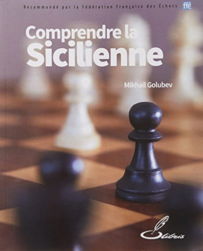 Comprendre la Sicilienne par Mikhail Golubev