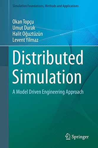 Distributed Simulation : A Model Driven Engineering Approach par Okan Topcu