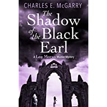 The Shadow of the Black Earl: A Leo Moran Murder Mystery (The Leo Moran Murder Mysteries)