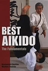 Best Aikido: The Fundamentals (Illustrated Japanese Classics) by Kisshomaru Ueshiba (2002-07-26)