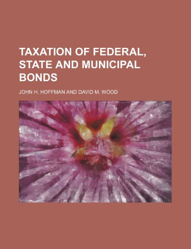 Taxation of Federal, State and Municipal Bonds